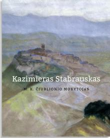 Foreword. 'Kazimierz Stabrowski, the Teacher of M. K. Čiurlionis'
